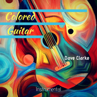 Dave Clarke - Colored Guitar