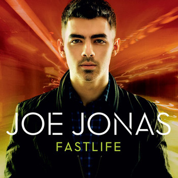 Joe Jonas - Fastlife