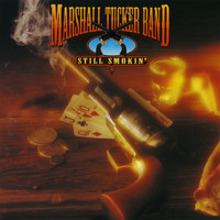 The Marshall Tucker Band - Still Smokin'