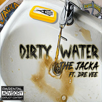 The Jacka - Dirty Water (feat. Dre Vee) (Explicit)