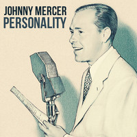 Johnny Mercer & The Pied Pipers - Personality