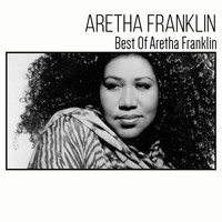 Aretha Franklin - Best of Aretha Franklin