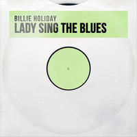 Billie Holiday - Lady Sing the Blues