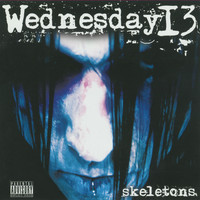 Wednesday 13 - Skeletons (Explicit)