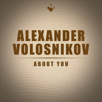 Alexander Volosnikov - About You (Radio mix)