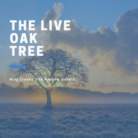 Bing Crosby, The Andrews Sisters - The Live Oak Tree