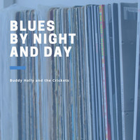 Buddy Holly and The Crickets - Blues by Night and Day