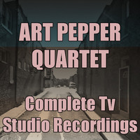 Art Pepper - Art Pepper Quartet: Complete TV Show Recordings