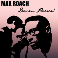 Max Roach - Max Roach: Drum Power!