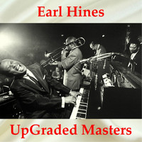 Earl Hines - Earl Hines UpGraded Masters (All Tracks Remastered)