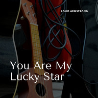 Louis Armstrong and His Orchestra - You Are My Lucky Star