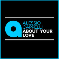 Alessio Cappelli - About Your Love