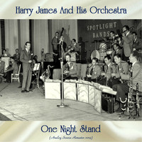 Harry James And His Orchestra - One Night Stand (Analog Source Remaster 2019)