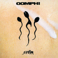 Oomph! - Sperm (Explicit)