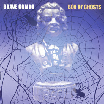 Brave Combo - Box Of Ghosts