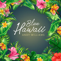 Andy Williams - Blue Hawaii