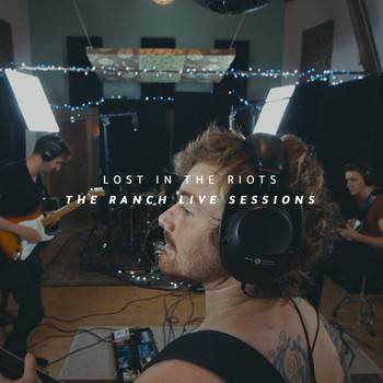Lost In the Riots - The Ranch Live Sessions