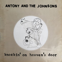 Antony And The Johnsons - Knockin' On Heaven's Door