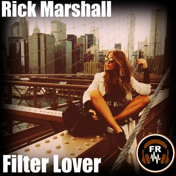 Rick Marshall - Filter Lover