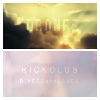 Drones, Rickolus - Drones vs. Rickolus (Rivers and Lakes)