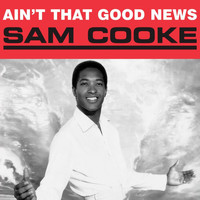 Sam Cooke - Ain't That Good News