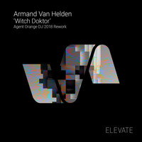 Armand Van Helden - Witch Doktor (Agent Orange DJ 2018 Rework)