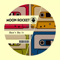 Moon Rocket - Don't Do It