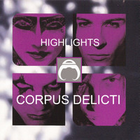 Corpus Delicti - Highlights (The Definitive Collection)