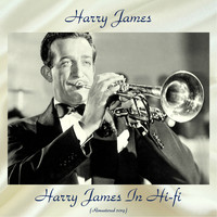 Harry James - Harry James In Hi-fi (Remastered 2019)