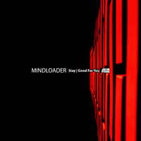 Mindloader - Good For You