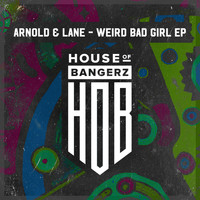 Arnold & Lane - Weird Bad Girl