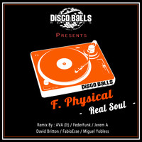 F. Physical - Real Soul
