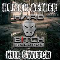 Human Aether - Kill Switch