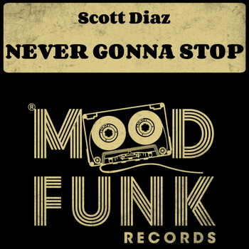 Scott Diaz - Never Gonna Stop