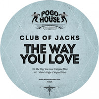 Club of Jacks - The Way You Love