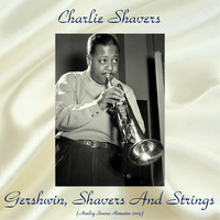 Charlie Shavers - Gershwin, Shavers And Strings (Analog Source Remaster 2019)