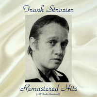 Frank Strozier - Remastered Hits (All Tracks Remastered)