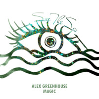 Alex Greenhouse - Magic