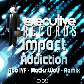 Impact - Addiction (Rob IYF & Macks Wolf Remix)