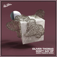 Oliver Thomas - Don't Say