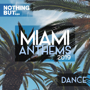 Various Artists - Nothing But... Miami Anthems 2019 Dance