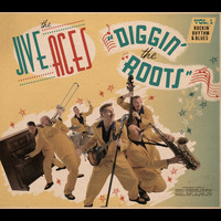 THE JIVE ACES - Diggin' The Roots Vol.1: Rockin' Rhythm & Blues