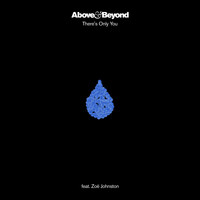 Above & Beyond featuring Zoë Johnston - There's Only You