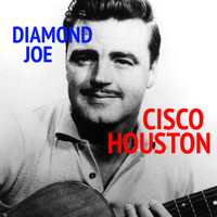 Cisco Houston - Diamond Joe