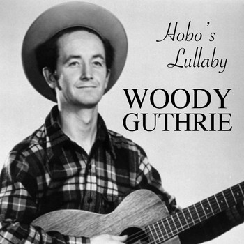 Woody Guthrie - Hobo's Lullaby