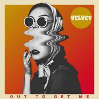 Velvet - Out to Get Me