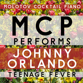 Molotov Cocktail Piano - MCP Performs Johnny Orlando: Teenage Fever