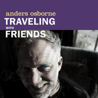 Anders Osborne - Traveling With Friends