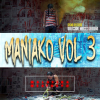 Maniako - Maniako, Vol. 3 (Explicit)