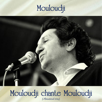 Mouloudji - Mouloudji chante Mouloudji (Analog Source Remaster 2019)
